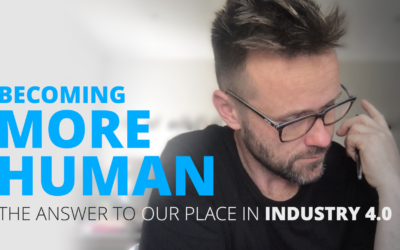 Becoming more human: the answer to our place in Industry 4.0